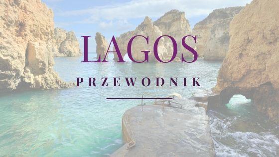 Lagos - najpiękniejsze miasto w Algarve